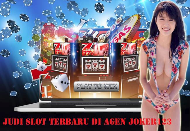 Judi Slot Terbaru Di Agen Joker123
