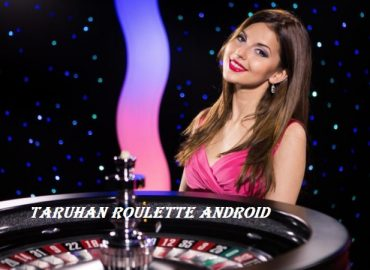 Taruhan Roulette Android